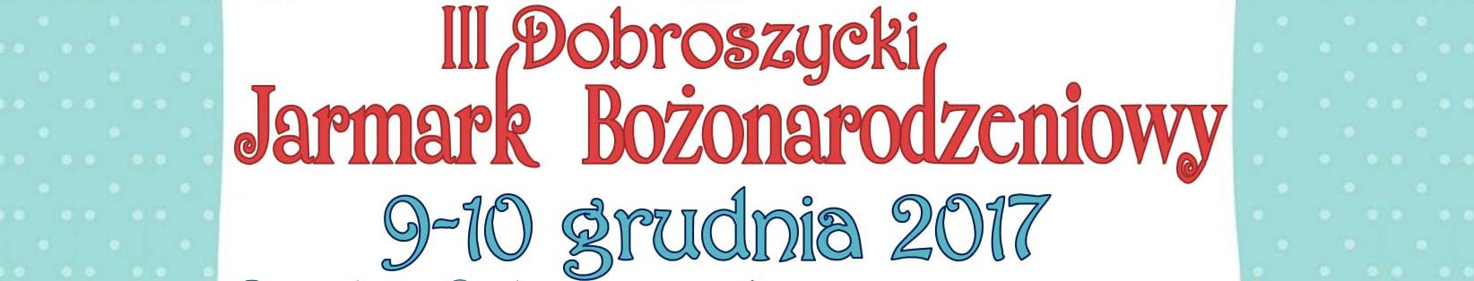 III Dobroszycki Jarmark Bożonarodzeniowy