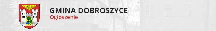 Obwieszczenie o wyłożeniu do publicznego wglądu projektu zmiany studium uwarunkowań i kierunków zagospodarowania przestrzennego gminy Dobroszyce dla terenu położonego w obrębie Dobroszyce