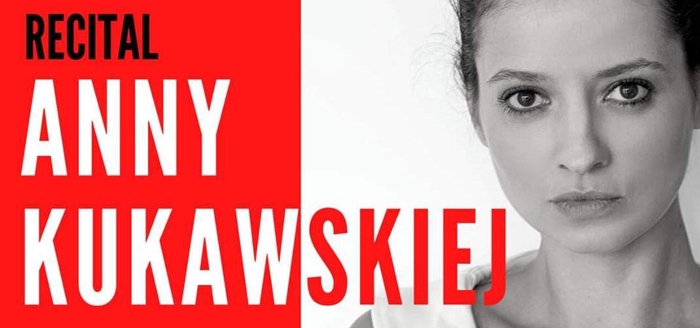 Recital Anny Kukawskiej